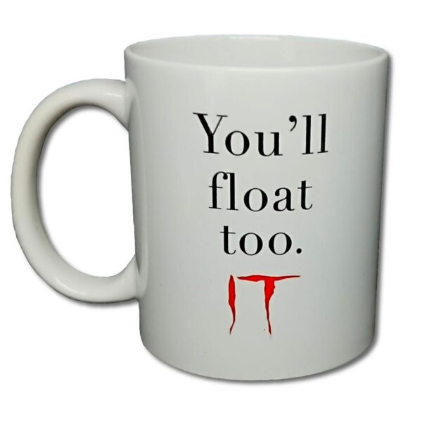 IT - Mugg - You'll Float Too